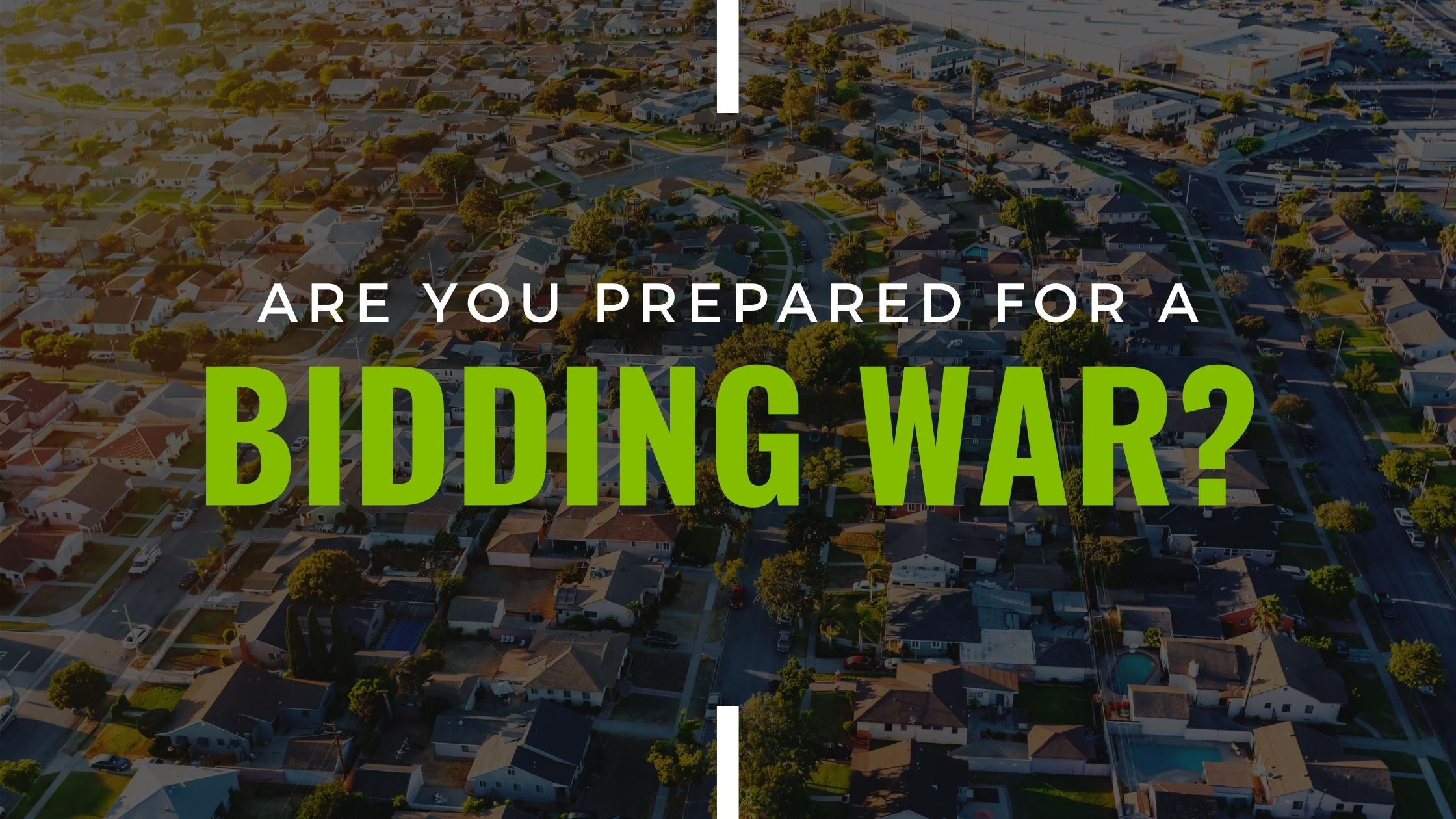 Are You Prepared For A Bidding War? How To Get Your Home Offer Accepted